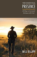 The Essential Presence: 40 Days to Increased Intimacy with God