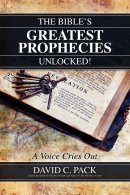The Bible's Greatest Prophecies Unlocked! - A Voice Cries Out