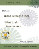 Death. When Someone Dies. What to Do. How to Do It.
