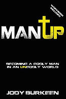 Man Up-Becoming a Godly Man in an Ungodly World