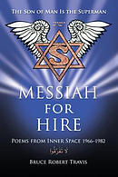 Messiah for Hire: Poems from Inner Space 1966-1982
