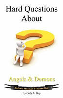 Hard Questions about Angels and Demons