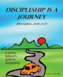 Discipleship Is a Journey: After baptism, what's next?