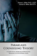 Paraklasis Counseling Theory - A Christian Approach Bringing Healing to Universal Loss