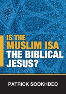 Is the Muslim Isa the Biblical Jesus?