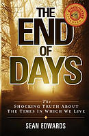 The End of Days: The Shocking Truth about the Times in Which We Live