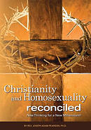 Christianity and Homosexuality Reconciled: New Thinking for a New Millennium!