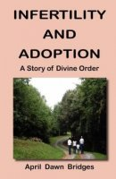 Infertility and Adoption, a Story of Divine Order