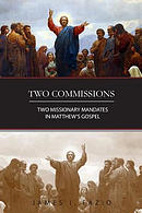 Two Commissions: Two Missionary Mandates in Matthew's Gospel