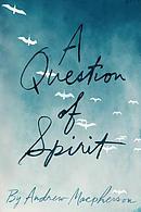 A Question of Spirit