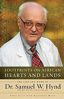 Footprints on African Hearts and Lands: The Life and Work of Dr. Samuel W. Hynd