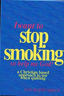 I Want to Stop Smoking...So Help Me God!