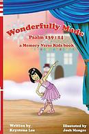Wonderfully Made - Psalm 139:14: a Memory Verse Kids book
