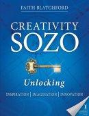 Creativity Sozo: Unlocking Inspiration, Imagination, Innovation Paperback