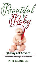 Beautiful Baby: Make Christmas Begin Within