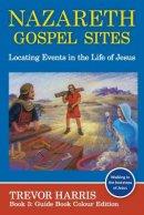 Nazareth Gospel Sites : Locating Events in the Life of Jesus