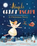 Angel's Great Escape: A Christmas Story