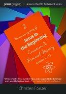 Jesus In The Beginning Volume 2