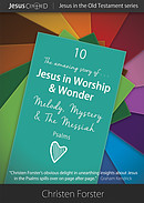 The Amazing Story Of Jesus In Worship And Wonder