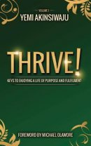 Thrive: Keys to Enjoying A Life of Purpose and Fulfilment