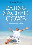Eating Sacred Cows: A Closer Look at Tithing