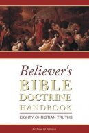 Believer's Bible Doctrine Handbook: Eighty Christian Truths