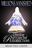 Millions Vanished: Unveiling Raptures and Resurrections