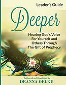 Deeper: Hearing God's Voice for Yourself and Others: Leader's Guide