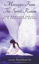 Messages from the Spirit Realm: The Complete Series of Five Channelled Books