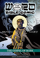 Gospel Of Mark, The: Word For Word Bible Comic
