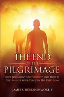 The End of the Pilgrimage: Your Judgment Seat Verdict and How It Determines Your Place in His Kingdom