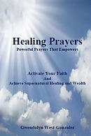 Healing Prayers: Powerful Prayers That Empowers - Achieve Supernatural Healing and Wealth: Be Healed of Cancer, Depression, Poverty and