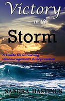 Victory in the Storm: A Guide to Defeating Discouragement and Depression