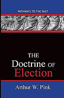 The Doctrine of Election: Pathways to the Past