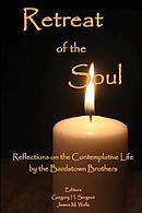 Retreat of the Soul: Reflections on the Contemplative Life