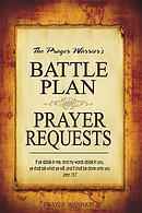 Battle Plan Prayer Requests: A Wonderful Resource to Record, Organize and Pray Through Prayer Requests