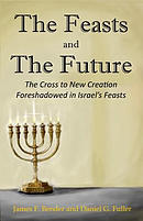 The Feasts and the Future: The Cross to New Creation Foreshadowed in Israel's Feasts