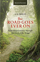 The Road Goes Ever on: A Christian Journey Through the Lord of the Rings