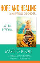 Hope and Heating from Eating Disorders: A 31-Day Devotional