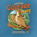 Courage the Hawk: Overcoming Fear