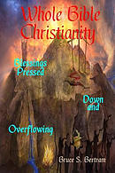 Whole Bible Christianity: Blessings Pressed Down and Overflowing