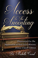 Access to the Anointing: Preparation for the Impartation of Next Level Ministry