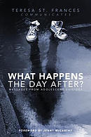 What Happens the Day After?: Messages from Adolescent Suicides