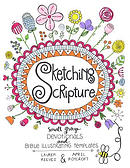 Sketching Scripture: Small Group Devotionals and Bible Illustrating Templates