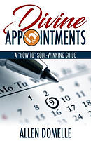 "Divine Appointments: A ""How-To\"" Soul-Winning Guide"