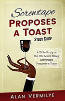 Screwtape Proposes a Toast Study Guide: A Bible Study on the C.S. Lewis Essay Screwtape Proposes a Toast