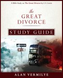The Great Divorce Study Guide: A Bible Study on The Great Divorce by C.S. Lewis