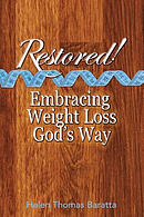 Restored!: Embracing Weight Loss God's Way