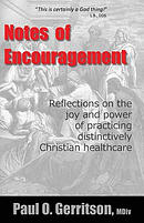Notes of Encouragement: Reflections on the Joy and Power of Practicing Distinctively Christian Healthcare