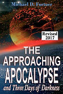 The Approaching Apocalypse and Three Days of Darkness: Revised
